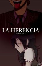 La herencia [PAUSADA] by HuckleFred