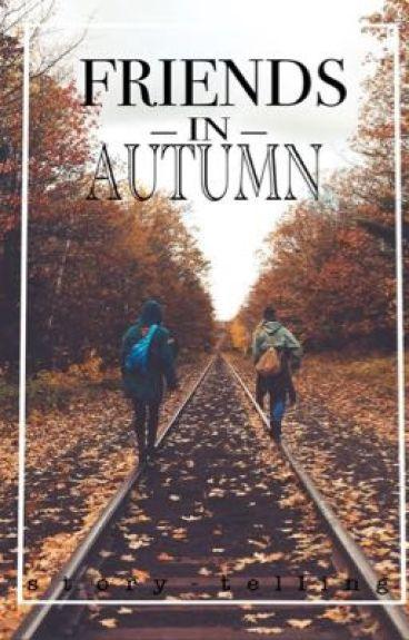 Friends In Autumn