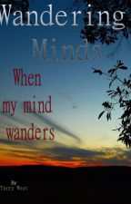 Wandering Minds (When my Mind Wanders) by TerryWest2