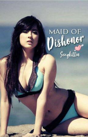 Maid of Dishonor by checkeredlady