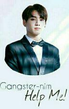 Gangster-nim, help Me! {Malay Fanfic} by dilamylia