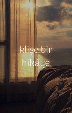 *Klişe Bir Hikaye* by Lawliet0