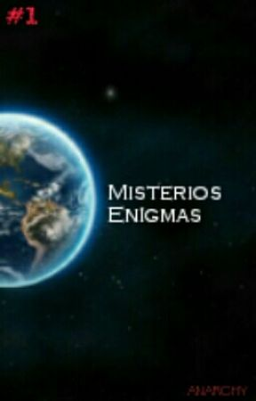 Enígmas y misterios del mundo [TERMINADO] by Anarchy_96