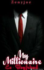 My Millionaire Ex-Boyfriend by zenyjoe
