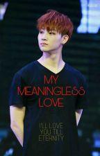 My Meaningless Love [GOT7 JB Fanfic] by jiminchimforever