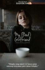 My (Bad)Girlfriend by babybun40