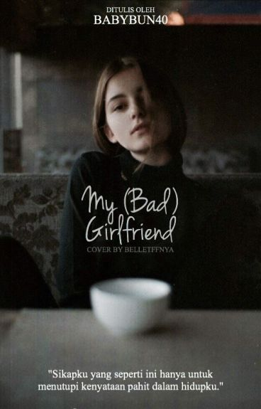 My (Bad)Girlfriend