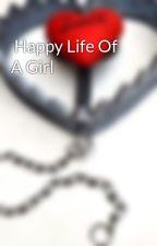 Happy Life Of A Girl by sinduchandrasekaren