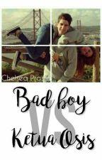Badboy Vs Ketua Osis by Chelseaprst_