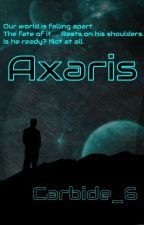 Axaris (ONGOING) by Carbide_6