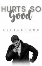 Hurts So Good || theo james au. by littletons