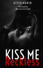 Kiss Me Reckless by sheglitterslike
