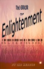 The Error of Elightenment by HedBug