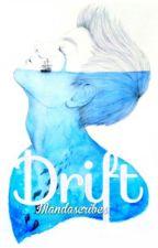 Drift [ENDLESS] by Mandascribes