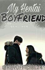 My Hentai Boyfriend by hayofficial24