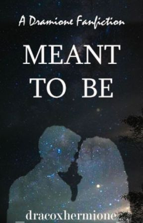 Meant To Be by _dracoxhermione_