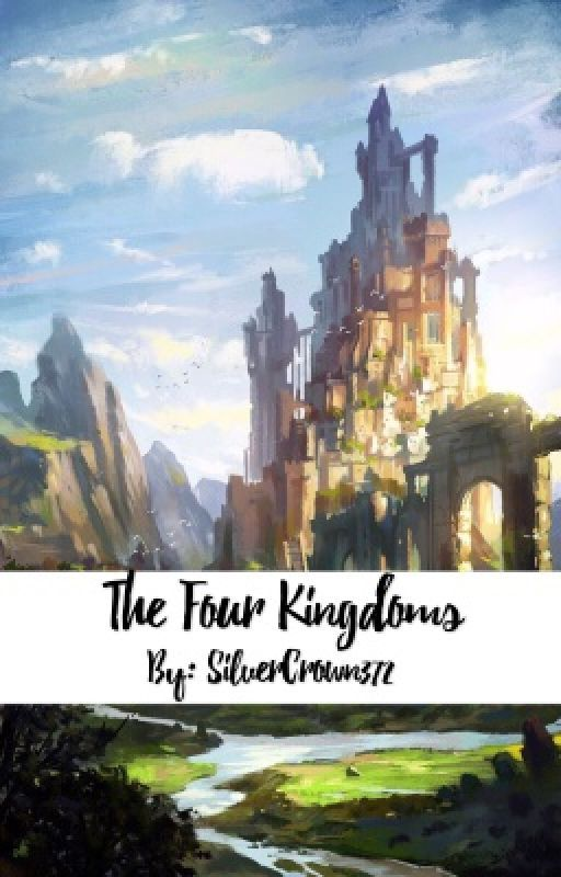 Four Kingdoms by SilverCrown372