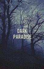 Σκοτεινός Παράδεισος:Η αρχή  by KorinaSivoglou