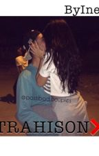 trahison by bynesss
