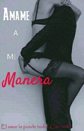 Ámame a mi Manera by dulceder
