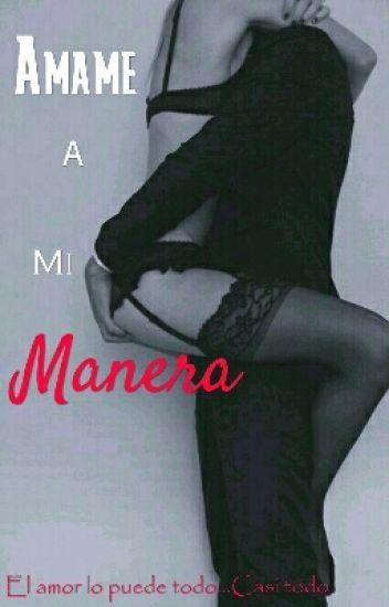 Ámame a mi Manera