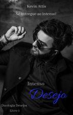 Intenso Desejo - Duologia Desejos - Livro Um by KevinCiconne