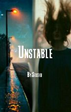 Unstable by Siushu