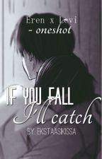 If you fall, I'll catch || Ereri/Riren oneshot, FINNISH by Ekstaasikissa