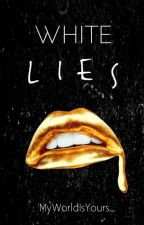 White Lies by MyWorldIsYours_