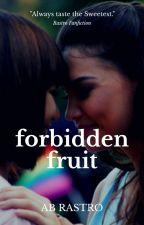 Forbidden Fruit (GxG) - ''Complete'' by RastroForeverDeRamos