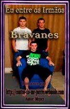 Eu entre os irmãos Bravanes. (Romance Gay) by MrPierre2