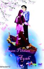 Imam Pilihan Ayah by diahwulan12