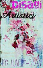 Disagi Artistici by Lunedy-chan