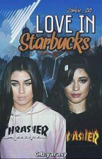 love in starbucks  ( CAMREN) التكمله  by zombiecabello