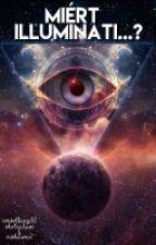 Miért Illuminati...?  by ConsolKing92