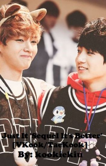 "Just It ""Sequel It's Better"" [Vkook / Taekook]"