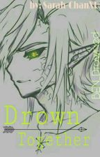 Drown Together (BEN Drowned) by Sarah-ChanXD