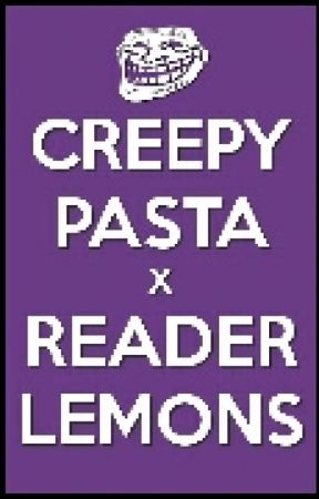 Creepypasta X Reader Lemon Rough