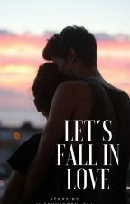Lets fall in love by MissUnicorn_336