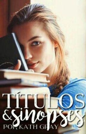 TÍTULOS X SINOPSES 2  by BuddhaFor_Kath