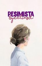 Pesimista (#3) by millionfallenwords