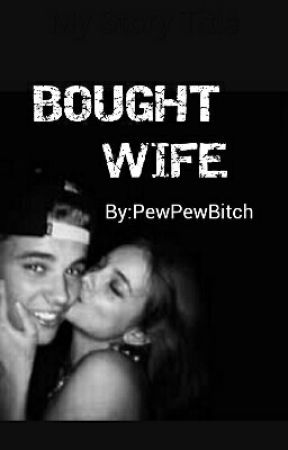Bought Wife|| J.B by PewPewBitch