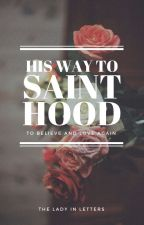 His Way To Sainthood by theladyinletters