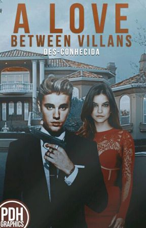 A love between villans || Justin Bieber by des-conhecida