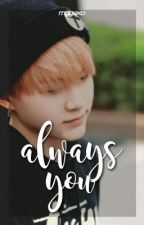 always you ♪ min yoongi. by bxngtxnqueen-