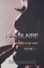 """""""BLAIRE"""" Book 1  by itsmhemissA"""