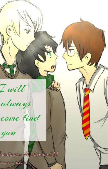 I will always come find you (Traducción)