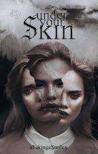 Under Your Skin ✔ by xFakingaSmilex