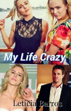 My Lyfe Crazy by lehllyah