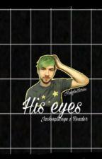 His Eyes (Jacksepticeye x reader) by JackSepticStories